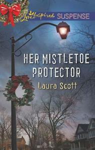 Her Mistletoe Protector (ebok) av Laura Scott