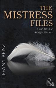 The mistress files (ebok) av Tiffany Reisz