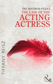 The mistress files: the case of the acting actress