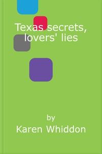 Texas secrets, lovers' lies (ebok) av Karen W