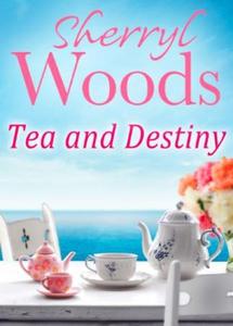 Tea and Destiny (ebok) av Sherryl Woods