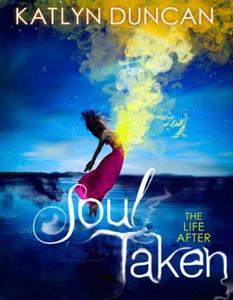 Soul taken (ebok) av Katlyn Duncan