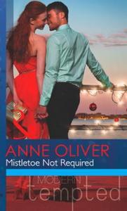 Mistletoe not required (ebok) av Anne Oliver
