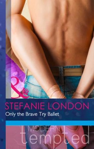 Only the Brave Try Ballet (ebok) av Stefanie