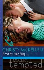 Fired by Her Fling (ebok) av Christy McKellen