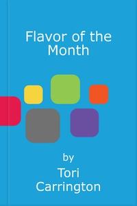 Flavor of the Month (ebok) av Tori Carrington