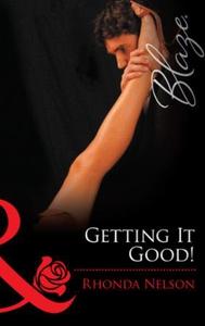 Getting it good! (ebok) av Rhonda Nelson