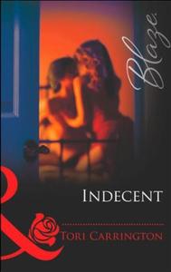 Indecent (ebok) av Tori Carrington