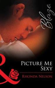 Picture me sexy (ebok) av Rhonda Nelson