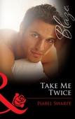 Take me twice