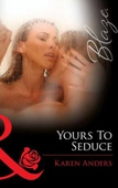 Yours to seduce