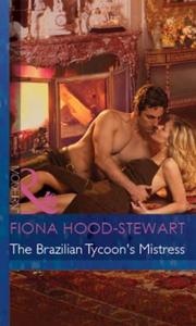 The Brazilian Tycoon's Mistress (ebok) av Fio