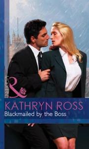 Blackmailed by the Boss (ebok) av Kathryn Ros