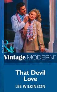 That Devil Love (ebok) av Lee Wilkinson