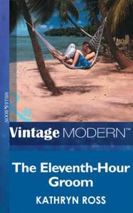 The Eleventh-Hour Groom (ebok) av Kathryn Ros