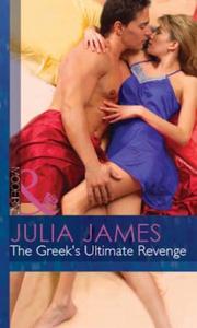 The Greek's Ultimate Revenge (ebok) av Julia