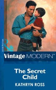 The Secret Child (ebok) av Kathryn Ross