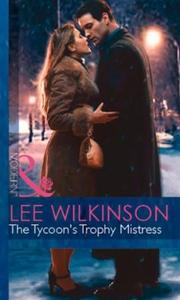 The Tycoon's Trophy Mistress (ebok) av Lee Wi