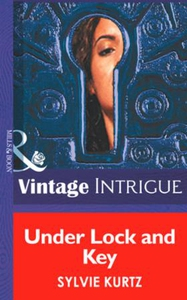 Under Lock And Key (ebok) av Sylvie Kurtz
