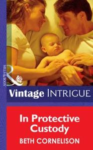 In protective custody (ebok) av Beth Cornelis