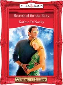 Betrothed for the Baby (ebok) av Kathie DeNos
