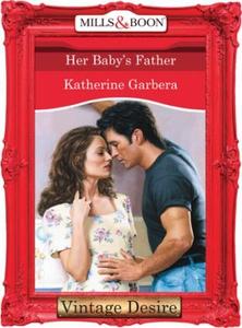 Her Baby's Father (ebok) av Katherine Garbera