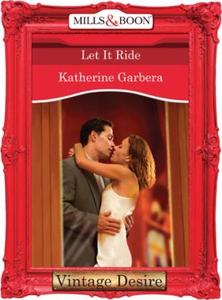 Let it Ride (ebok) av Katherine Garbera