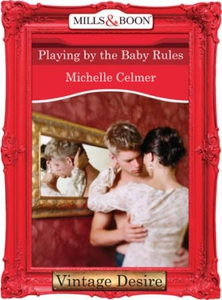 Playing by the Baby Rules (ebok) av Michelle