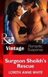 Surgeon Sheik's Rescue (ebok) av Loreth Anne