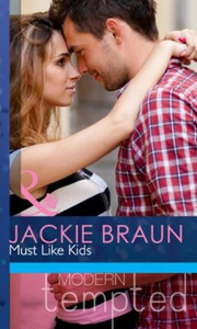 Must like kids (ebok) av Jackie Braun