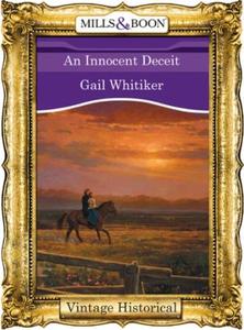 An Innocent Deceit (ebok) av Gail Whitiker
