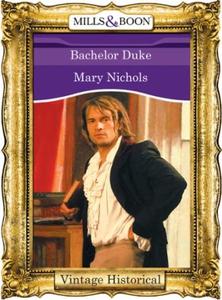 Bachelor Duke (ebok) av Mary Nichols