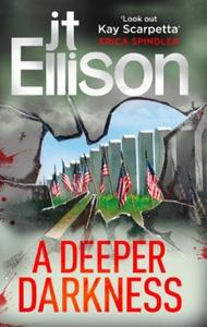 A Deeper Darkness (ebok) av J.T. Ellison