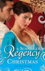 A scandalous regency christmas (ebok) av Chri