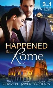 It Happened In Rome (ebok) av Sara Craven, Ju