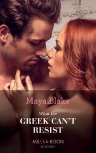 What the Greek Can't Resist (ebok) av Maya Bl