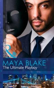 The Ultimate Playboy (ebok) av Maya Blake