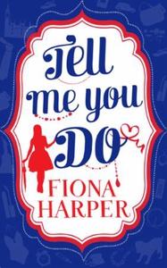 Tell Me You Do (ebok) av Fiona Harper