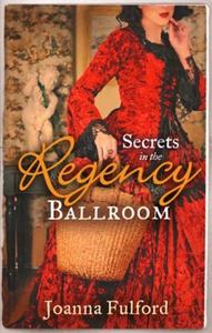 Secrets in the Regency Ballroom (ebok) av Joa