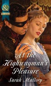 At the Highwayman's Pleasure (ebok) av Sarah