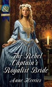 The Rebel Captain's Royalist Bride (ebok) av