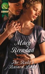 The Rake's Ruined Lady (ebok) av Mary Brendan