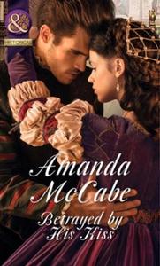 Betrayed by His Kiss (ebok) av Amanda McCabe