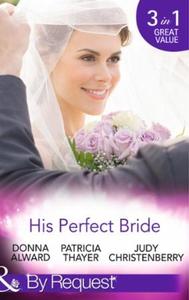 His Perfect Bride (ebok) av Donna Alward, Pat