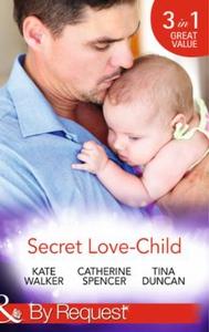 Secret Love-Child (ebok) av Kate Walker, Cath