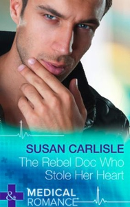 The Rebel Doc Who Stole Her Heart (ebok) av S