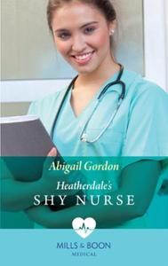Heatherdale's Shy Nurse (ebok) av Abigail Gor