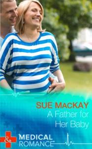 A Father for Her Baby (ebok) av Sue MacKay