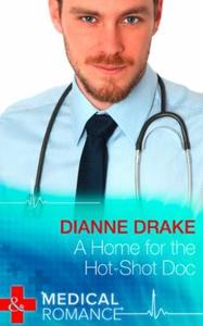 A Home for the Hot-Shot Doc (ebok) av Dianne