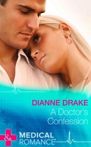 A Doctor's Confession (ebok) av Dianne Drake